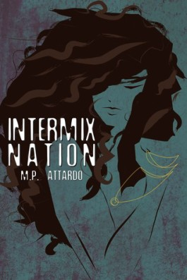 Review: Intermix Nation by M.P. Attardo