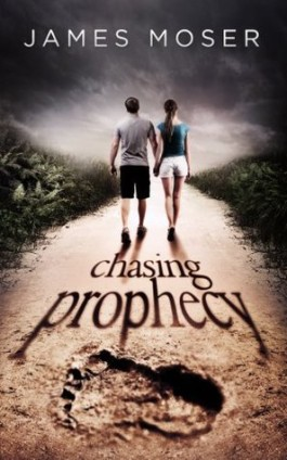 Review: Chasing Prophecy by James Moser