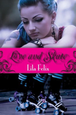 Review: Love and Skate by Lila Felix