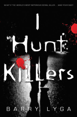Review: I Hunt Killers (Jasper Dent #1) by Barry Lyga