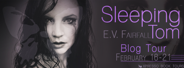 Blog Tour: Sleeping Tom by E.V. Fairfall