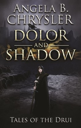 Release Day: Dolor and Shadow by Angela B. Chrysler