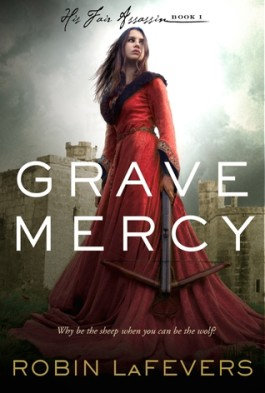 Review: Grave Mercy by Robin LaFevers