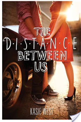 Review: The Distance Between Us by Kasie West