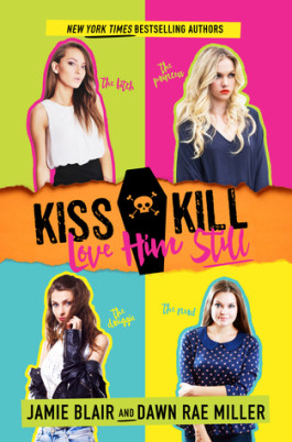 Giveaway & BLITZ: Kiss Kill Love Him Still by Dawn Rae Miller & Jamie Blair