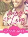 Doing It for Love (All About Love, #1) by